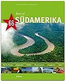 Best of SÜDAMERIKA - 66 Highlights - Ein Bildband mit über 230 Bildern auf 140 Seiten - STÜRTZ Verlag - Katharina Nickoleit