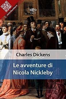 Le avventure di Nicola Nickleby di [Charles Dickens]