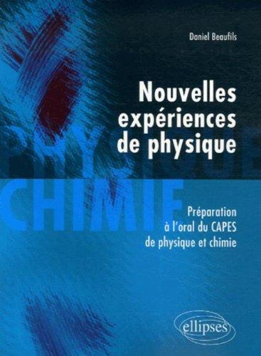 Nouvelles expériences de physique : Préparation à l'oral du CAPES de physique et chimie