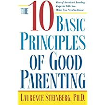 The Ten Basic Principles of Good Parenting (English Edition)