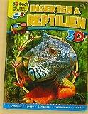 Insekten & Reptilien: Krabbeltiere . Fluginsekten . Echsen . Schlangen . Krokodile - Die Welt der Tiere in 3D mit Brille im Buch 2012 [Broschiert] (Jugendbuch Natur) (Taschenbuch)