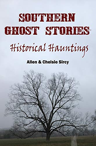 Southern Ghost Stories: Historical Hauntings (English Edition)