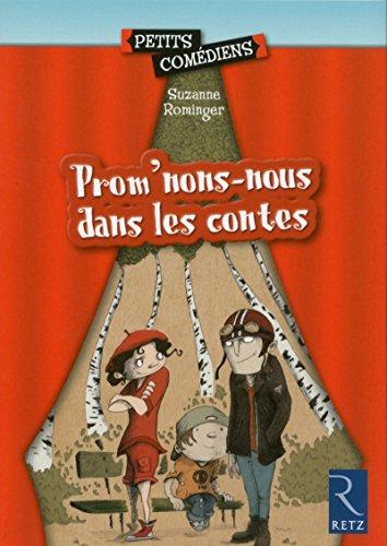 Prom'nons nous dans les contes (Petits comédiens) por Suzanne Rominger