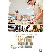 Les métiers créateurs de goût : Boulanger, pâtissier, tonnelier, vigneron