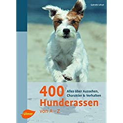 400 Hunderassen von A - Z: Alles über Aussehen, Charakter und Verhalten