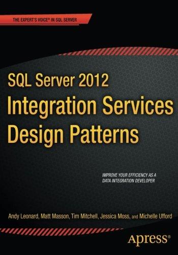 SQL Server 2012 Integration Services Design Patterns (Expert's Voice in SQL Server) por Andy Leonard