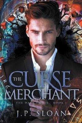 [The Curse Merchant] (By (author) J P Sloan) [published: September, 2014]