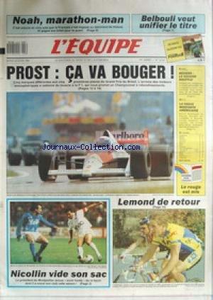 EQUIPE (L') [No 13341] du 28/03/1989 - NOAH - MARATHON-MAN - BELBOULI VUET UNIFIER LE TITRE - PROST - CA VA BOUGER - RUGBY - BEZIERS - MOTO - LES AMRICAINS - LEMOND DE RETOUR - NICOLLIN VIDE SON SAC. par Collectif