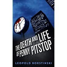 The Death and Life of Penny Pitstop