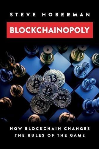 Blockchainopoly: How Blockchain Changes the Rules of the Game por Steve Hoberman