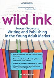 Wild Ink: Success Secrets to Writing and Publishing in the Young Adult Market
