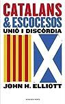 Catalans & escocesos: Unió i discòrdia par Elliott