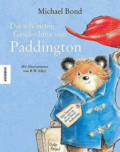 Die schönsten Geschichten von Paddington: Sechs Bilderbuchabenteuer