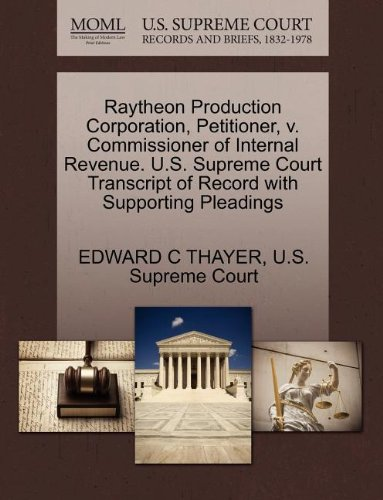 raytheon-production-corporation-petitioner-v-commissioner-of-internal-revenue-us-supreme-court-trans