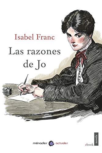 Las razones de Jo eBook: Isabel Franc: Amazon.es: Tienda Kindle