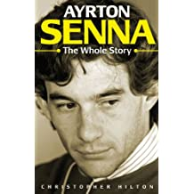 Ayrton Senna: The Whole Story
