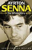 Ayrton Senna: The Whole Story