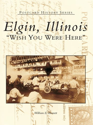 Elgin, Illinois: Wish You Were Here (Postcard History Series) (English Edition) por William E. Bennett