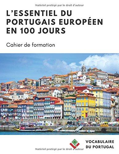 L'essentiel du portugais européen en 100 jours: Cahier de formation par Vocabulaire du Portugal