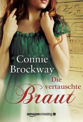 Buchseite und Rezensionen zu 'Die vertauschte Braut: Historischer Liebesroman' von Connie Brockway