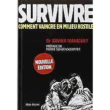 Survivre : Comment vaincre en milieu hostile- guide de survie