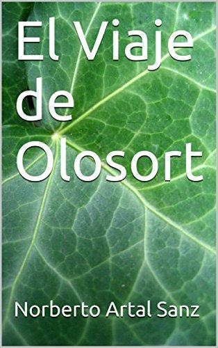 El Viaje de Olosort (los viajes de Olosort nº 1) por Norberto Artal Sanz