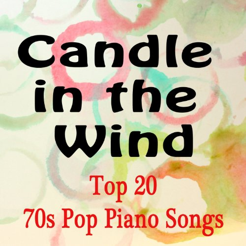 Top 20 70's Pop Piano Songs: Candle in the Wind