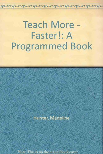 Teach More - Faster!: A Programmed Book by Madeline Hunter (1967-12-02)