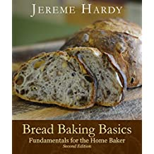 Bread Baking Basics: Fundamentals for the Home Baker (English Edition)