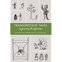 Transgressive Tales: Queering the Grimms (Series in Fairy-Tale Studies) (English Edition)