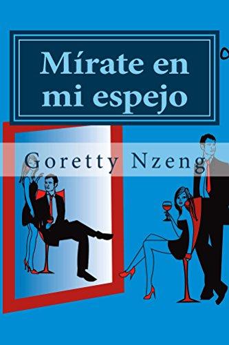 Mírate en mi espejo por Goretty Nzeng