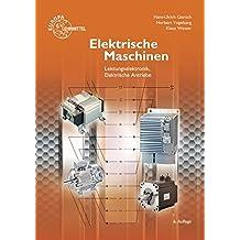 Elektrische Maschinen: Leistungselektronik, Elektrische Antriebe