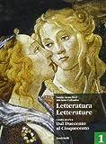 Letteratura letterature. Per le Scuole superiori: 1