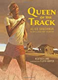 Queen of the Track: Alice Coachman, Olympic High-Jump Champion
