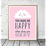 Kinderposter Kinderzimmerbild Spruch YOU MAKE ME HAPPY WHEN SKIES ARE GREY Rosa mit Wolke - für Mädchen, Baby, Kind - Geschenkidee zur Geburt, Taufe, Geburtstag, Wandbild, Sprücheposter - ungerahmt