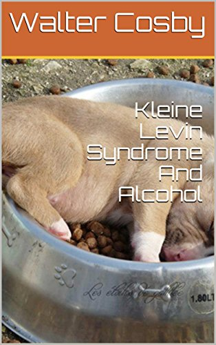 Kleine Levin Syndrome And Alcohol (English Edition)