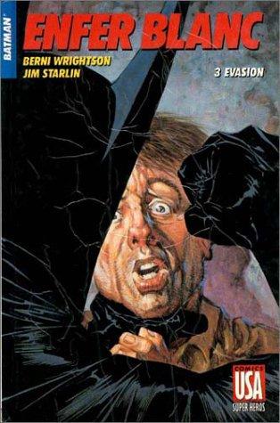 Batman : Enfer blanc, tome 3 - Evasion