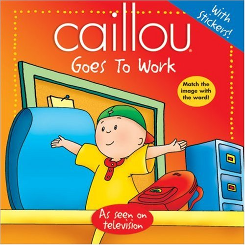Caillou Goes to Work