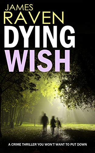 DYING WISH a crime thriller you won't want to put down (Detective Jeff Temple Book 4) by [RAVEN, JAMES]