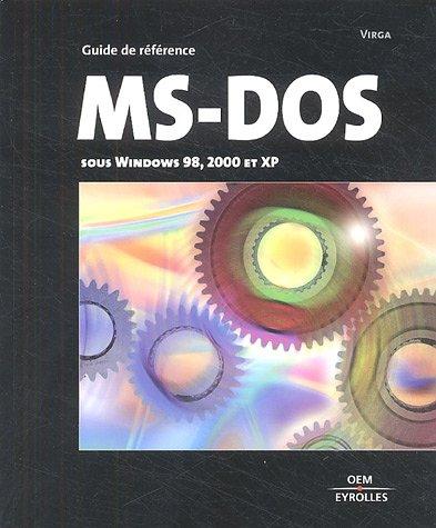 Prise en main de MS-DOS sous Windows 98 et XP par Virga