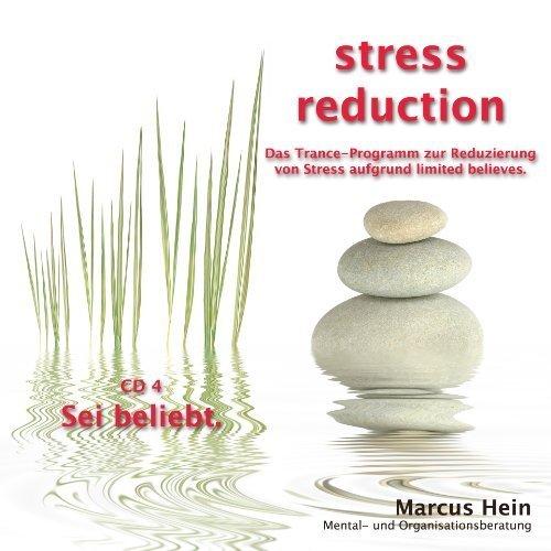 Gelassen, entspannt, selbstbewusst und emotional unabhängig? - Trance- und Hypnose-CD - CD 4: Sei beliebt (stress reduction) (Sei Vier)