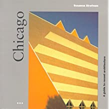 Chicago: A Guide to Recent Architecture (Architecture Guides)