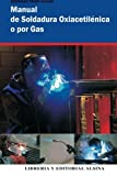 Manual de Soldadura Oxiacetilenica o Por Gas