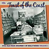 Toast Of The Coast: 1950s R&B From Dolphin's Of Hollywood Volume 2