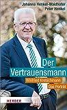Der Vertrauensmann: Winfried Kretschmann - Das Porträt
