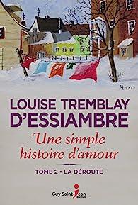 Une simple histoire d'amour, tome 2 : La déroute par Louise Tremblay-d'Essiambre