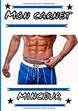 Mon carnet minceur: Carnet de programme perte de poids pour les Hommes. Suivi nutritionnel, et de l'activité sportive sur une période de 90 jours (renouvelable par période de 3 mois, si souhaité)...