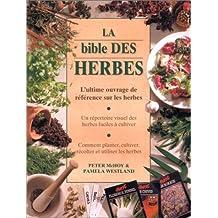 La Bible des herbes : L'Ultime Ouvrage de référence sur les herbes