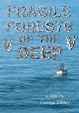 Fragile Forests of the Deep by George Sibley