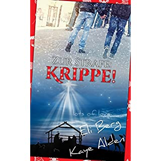 Zur Strafe: Krippe! (Lots of Love 1)